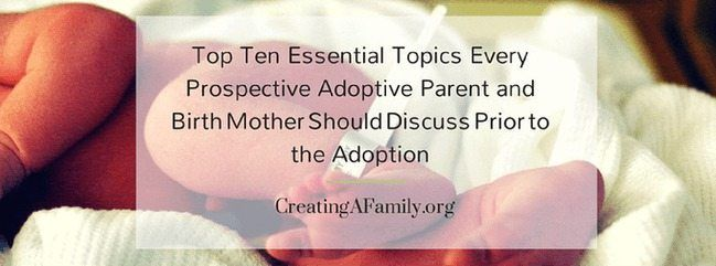 10 Topics every Adoptive Parent & Birth Mother Must Discuss Before Adopting in order to have a successful open adoption.