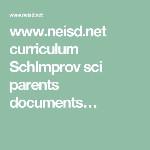 www.neisd.net curriculum SchImprov sci parents documents…