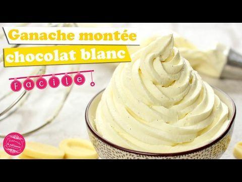 GANACHE MONTÉE CHOCOLAT BLANC et VANILLE - YouTube