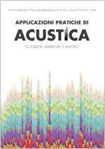 Applicazioni pratiche di acustica  Manuale per progettare e isolare acusticamente gli edifici