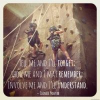 We learn to climb by doing why can't be learn more by doing.