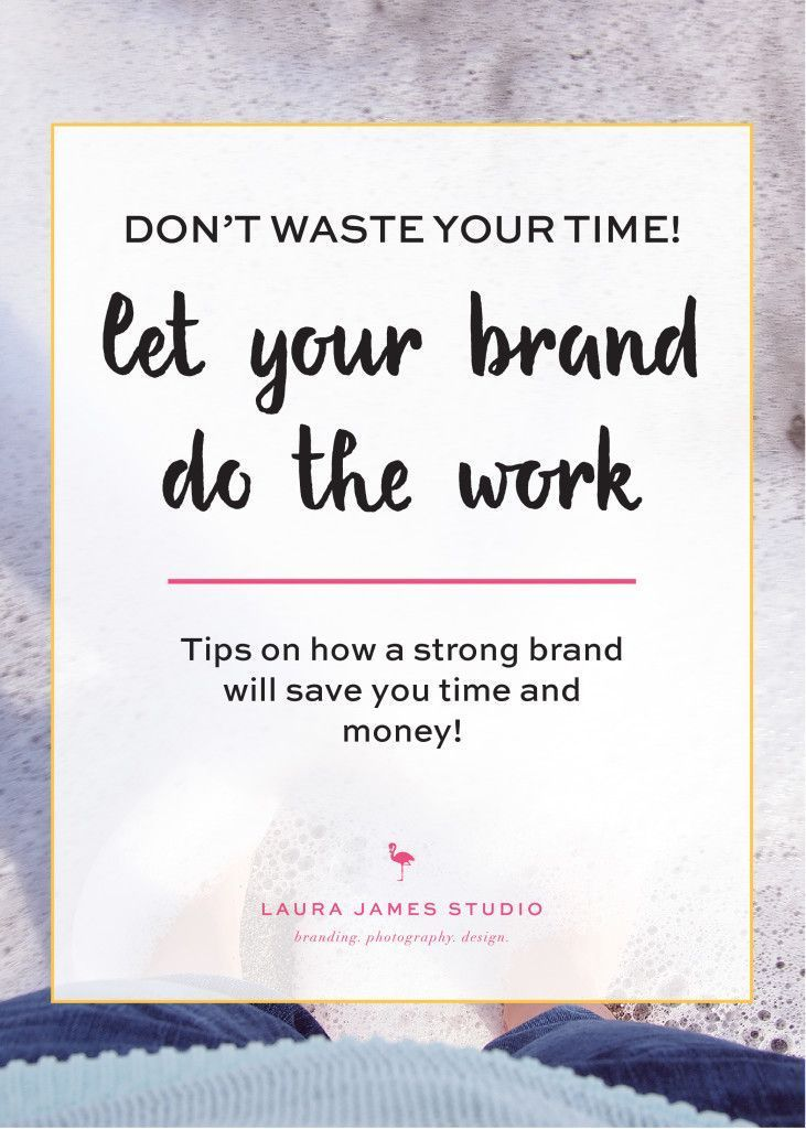 As a work-at-home mom, my time is super important. I use a strong brand design to help save me time, money, and to connect with my audience. By Laura James studio