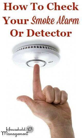 how to check your smoke alarm or smoke detector to make sure your home stays safe