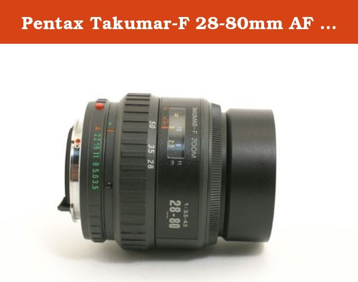 Pentax Takumar-F 28-80mm AF Lens. This is SMC Pentax-F 28-80mm f/3.5-4.5 auto-focus zoom lens for Pentax K-mount film and digital cameras.