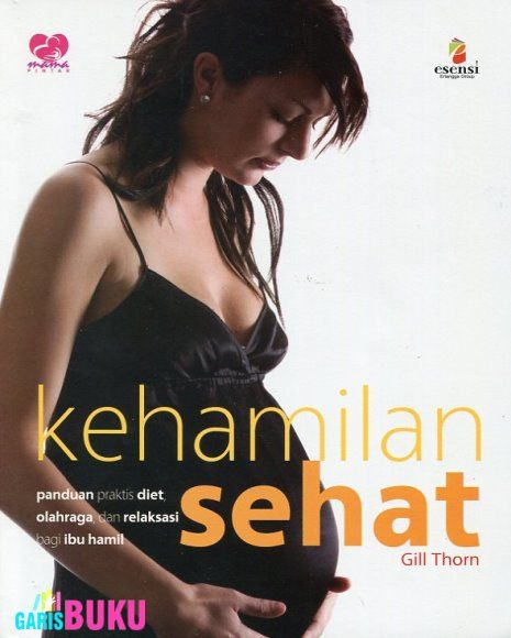 KEHAMILAN SEHAT  |  http://garisbuku.com/shop/mama-pintar-kehamilan-sehat/