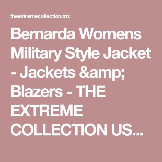 Bernarda Womens Military Style Jacket - Jackets & Blazers - THE EXTREME COLLECTION USA - ONLINE STORE