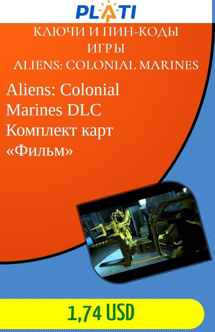 Aliens: Colonial Marines DLC Комплект карт «Фильм» Ключи и пин-коды Игры Aliens: Colonial Marines