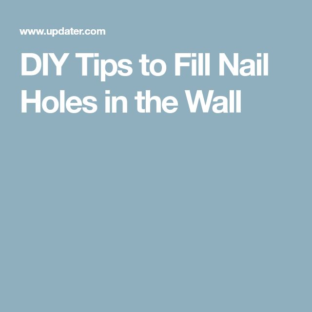 DIY Tips to Fill Nail Holes in the Wall