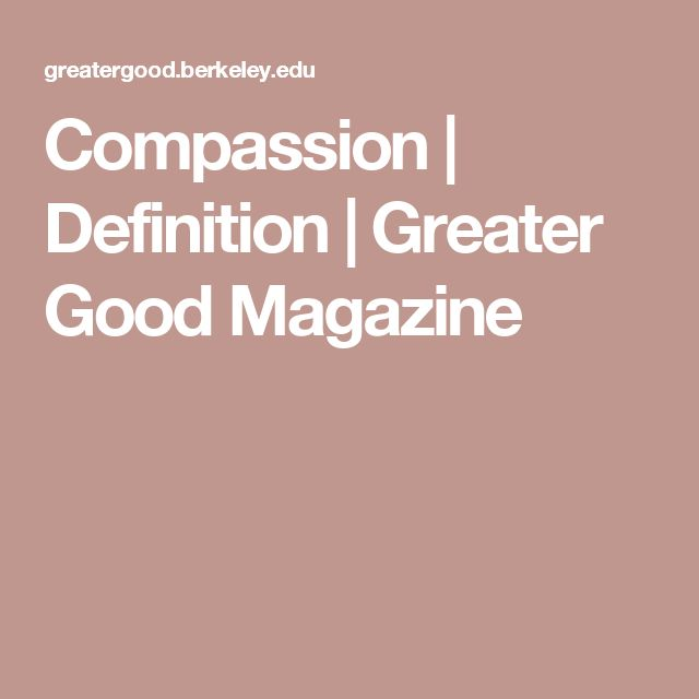Compassion | Definition | Greater Good Magazine