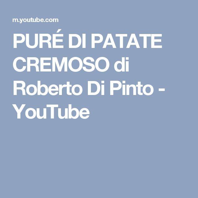 PURÉ DI PATATE CREMOSO di Roberto Di Pinto - YouTube