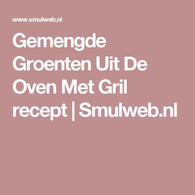 Gemengde Groenten Uit De Oven Met Gril recept | Smulweb.nl