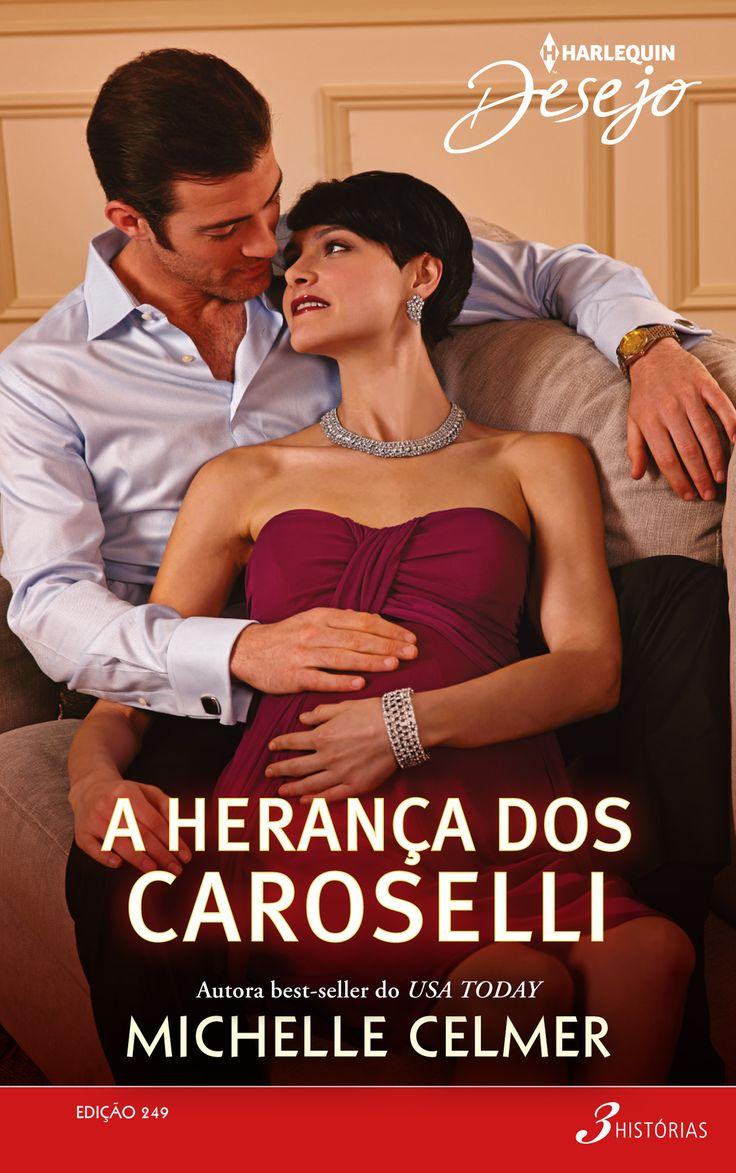 "Harlequin Desejo: ""A herança dos Caroselli"", de Michelle Celmer."