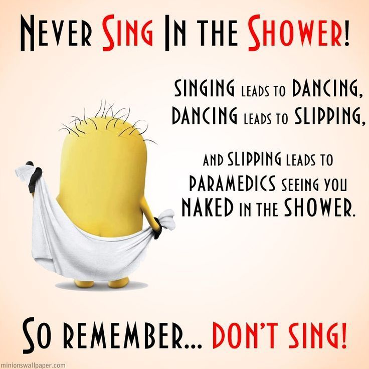 Never Sing In The Shower Funny Quote Life Life Quote Jokes Sing Lol Funny  Quote Funny