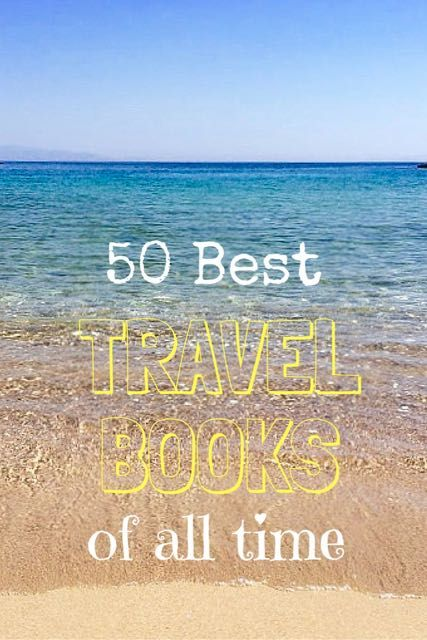 50 Best travel books of all time from some of the best selling travel books to some more obscure travel books I've come across on my travels and from my own reading list. What do you think? Am I missing any?