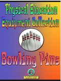 PE Equipment Collection Bowling Pins
