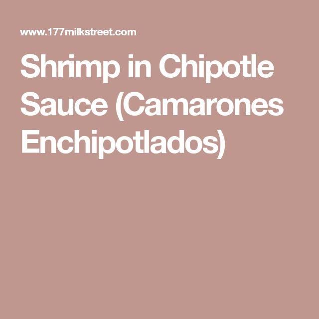 Shrimp in Chipotle Sauce (Camarones Enchipotlados)