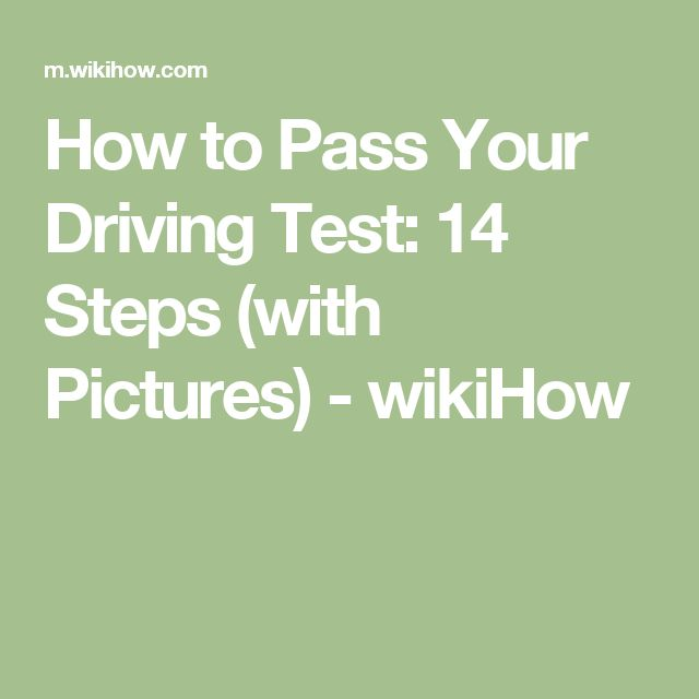 How to Pass Your Driving Test: 14 Steps (with Pictures) - wikiHow