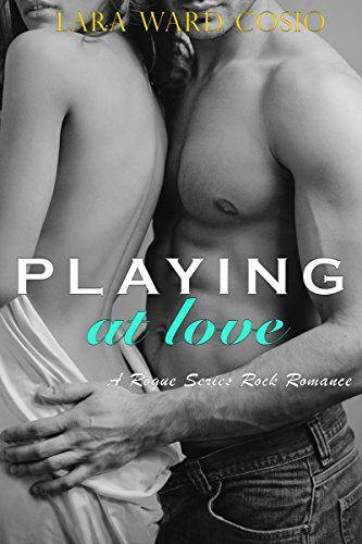 Playing At Love (Rogue Series Book 2) by Lara Ward Cosio https://www.amazon.com/dp/B017C0G1OE/ref=cm_sw_r_pi_dp_x_90-Fzb94R4NX2