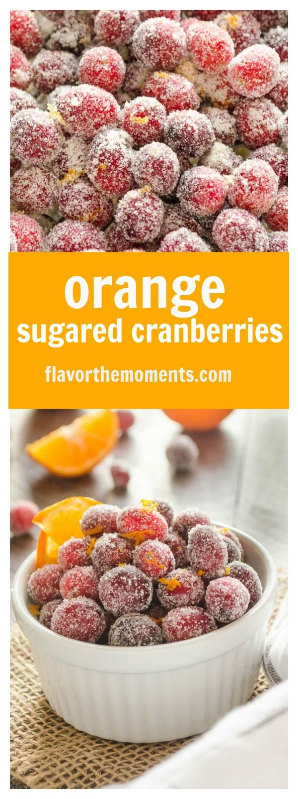 Orange Sugared Cranberries are tart and sweet with a pop of fresh orange flavor. They only take a few minutes of prep and 3 ingredients, and are perfect for the holidays! @FlavortheMoment