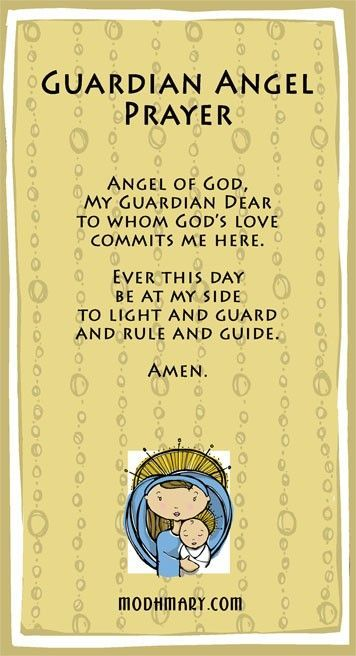 Angel of God, my guardian dear, to whom God's love commits me here, ever this day be at my side, to light and guard to rule and guide. Amen