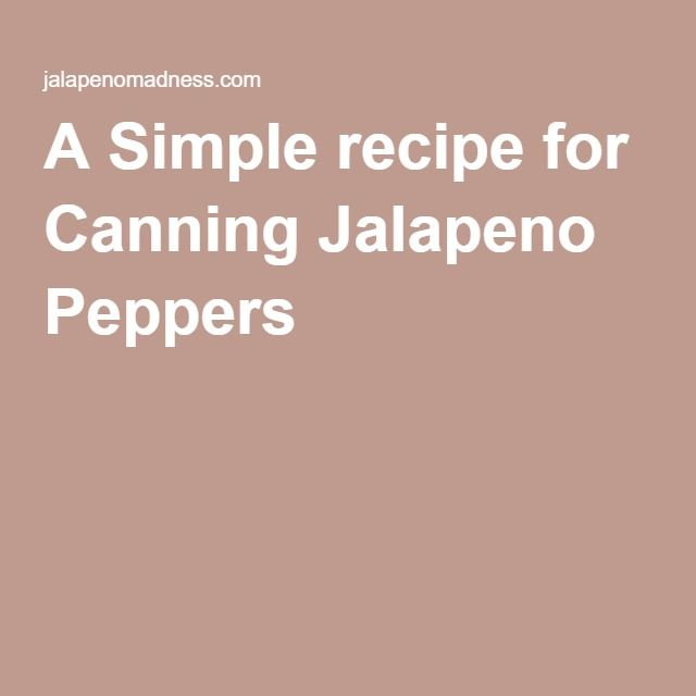 A Simple recipe for Canning Jalapeno Peppers
