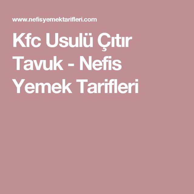 Kfc Usulü Çıtır Tavuk - Nefis Yemek Tarifleri