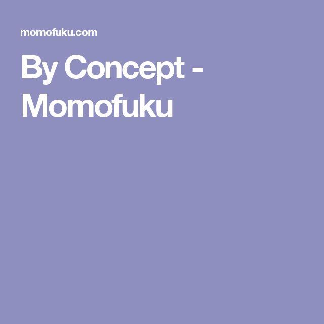 By Concept - Momofuku