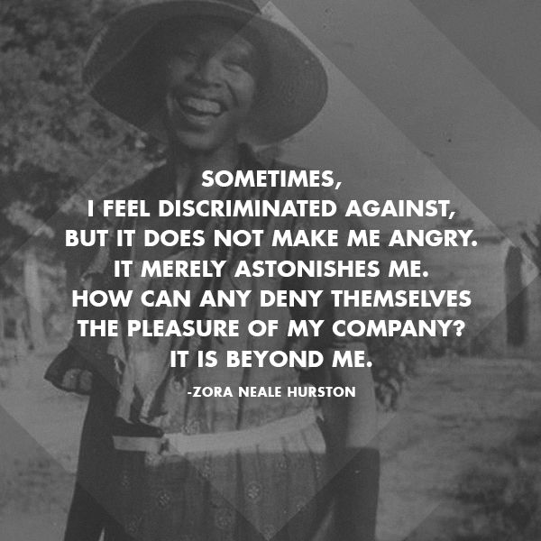 Words: Zora Neale Hurston Happy Black History Month!