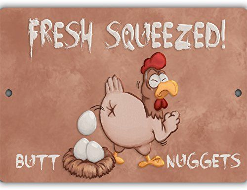 Fresh Squeezed Butt Nuggets Indoor/Outdoor No Rust No Fade Aluminum Chicken Coop Sign Wild Signs