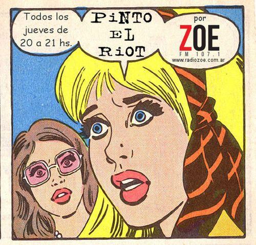 PINTO EL RIOT : ¡Puro azar radiofónico! Todos los jueves de 20 a 21 hs. por Radio Zoe en el 107.1 MHz de tu dial o por internet en www.radiozoe.com.ar Podés dejar mensajes en la página de Facebook del programa https://www.facebook.com/pintoelriot o llamar al teléfono de línea de la radio 2055-6292   pintoelriot