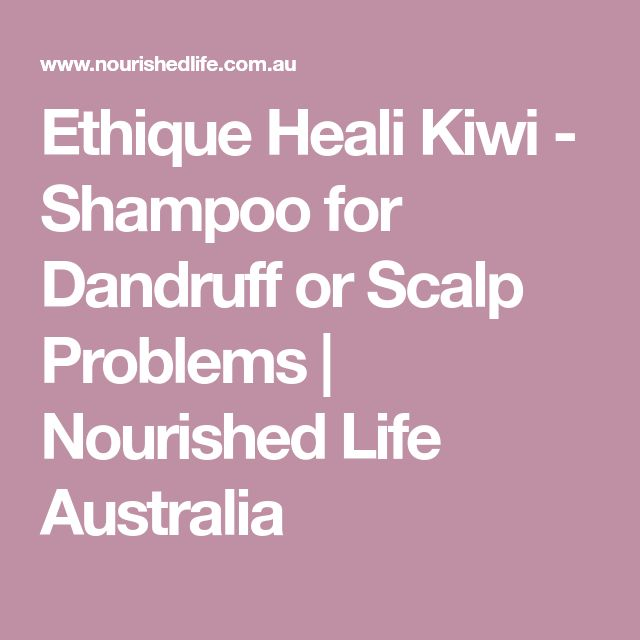 Ethique Heali Kiwi - Shampoo for Dandruff or Scalp Problems | Nourished Life Australia