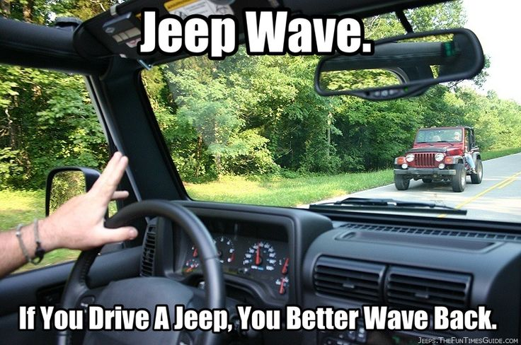 Jeep Wave. If you drive a Jeep, you better wave back. I did not know this…