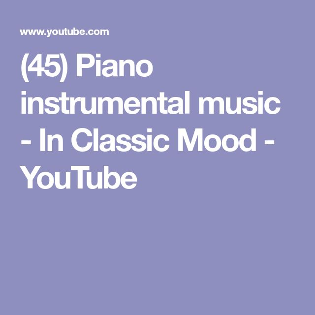 (45) Piano instrumental music - In Classic Mood - YouTube