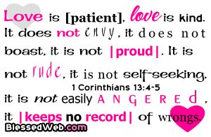 1 Corinthians 13:4-5    One of my favorite verses :)
