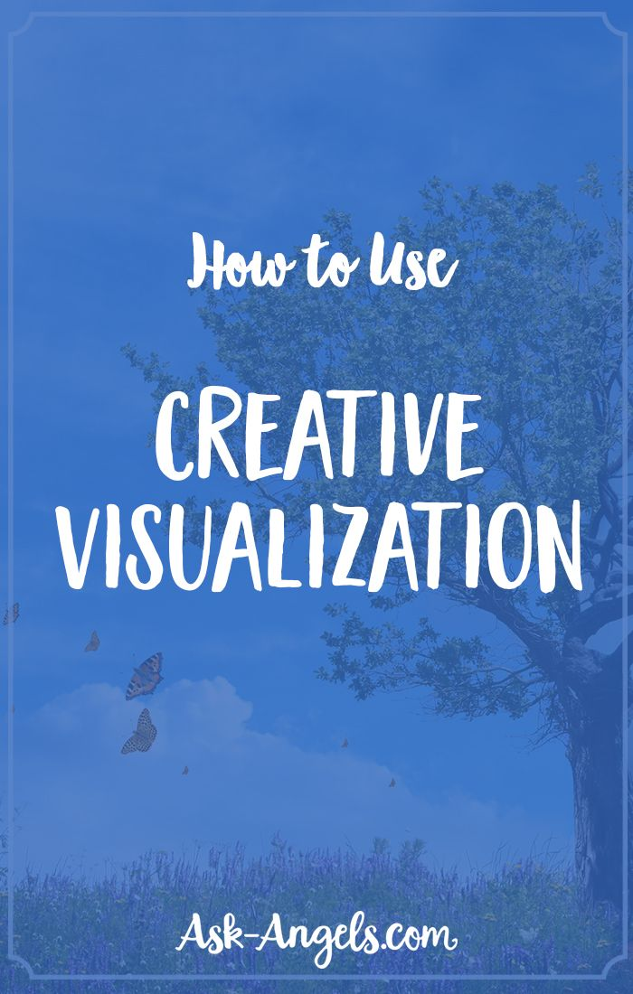 How to Use Creative Visualization