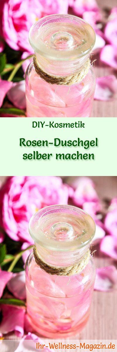 Duschgel selber machen - DIY-Kosmetik-Rezept für Rosen-Duschgel uas nur 4 Zutaten, der sinnliche Duft der Rose verwöhnt Körper und Geist ...