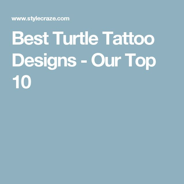 Best Kanji Tattoo Designs Our Top 10: Best 25+ Turtle Tattoo Designs Ideas On Pinterest