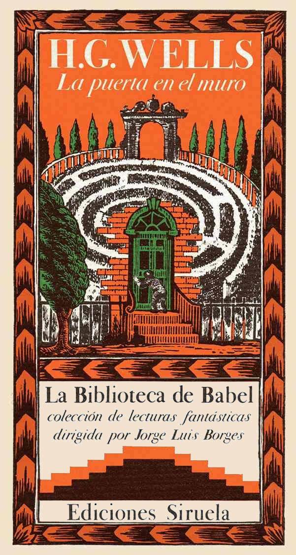 H. G. WELLS - La puerta en el muro (Siruela. La Biblioteca de Babel n.º 11)