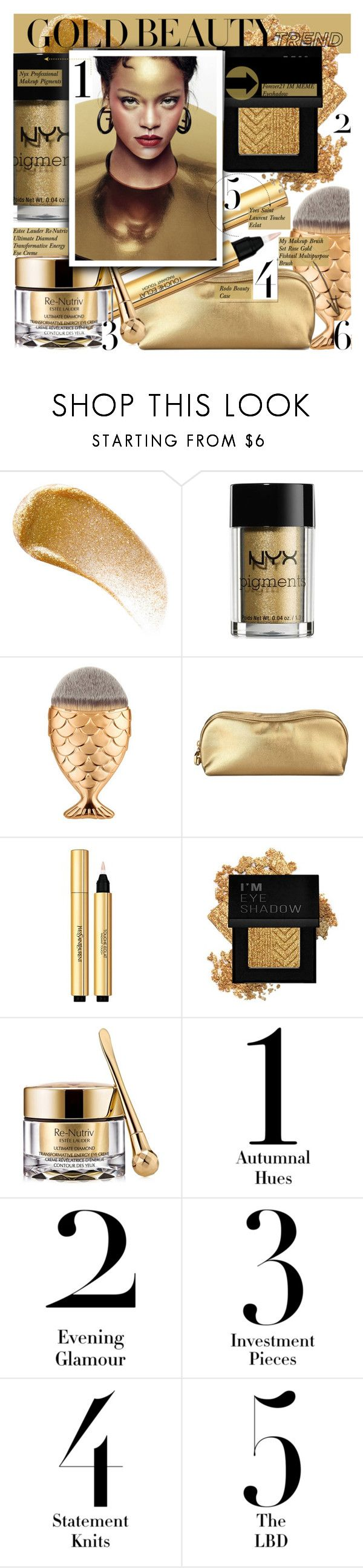 """""""Golden Girls: Gold Beauty"""" by merrygorounds ❤ liked on Polyvore featuring BBrowBar, NYX, My Makeup Brush Set, Rodo, Yves Saint Laurent, Forever 21, Estée Lauder, EASTON, BeautyTrend and Beauty"""