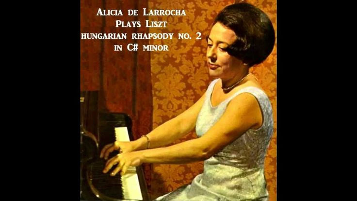 Alicia de Larrocha plays Liszt - Hungarian Rhapsody No.2