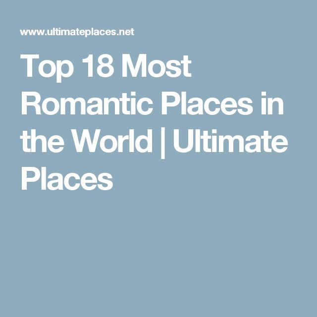 Romantic Places In The World To Visit: Best 25+ Most Romantic Places Ideas On Pinterest