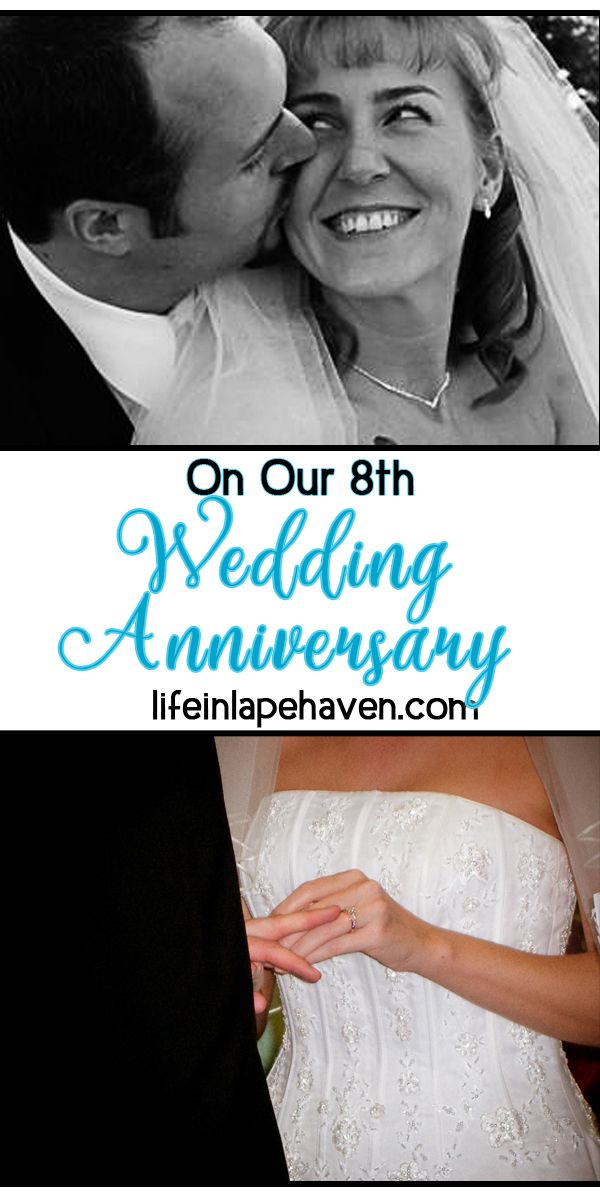 On Our 8th Wedding Anniversary - Life in Lape Haven. When it comes to our wedding, I remember some of the details, but the day really does blur a bit. However, that's okay because my husband and I are focused on making our marriage unforgettable.