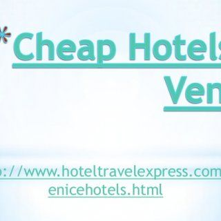 http://www.hoteltravelexpress.com/v enicehotels.html   Cheap Hotels in Venice is one industry that grows perfectly in the area of Venice; it's the fo. http://slidehot.com/resources/cheap-hotels-in-venice.46005/