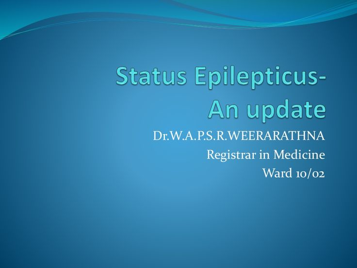 Management of status epilepticus an update by Suneth Weerarathna via slideshare