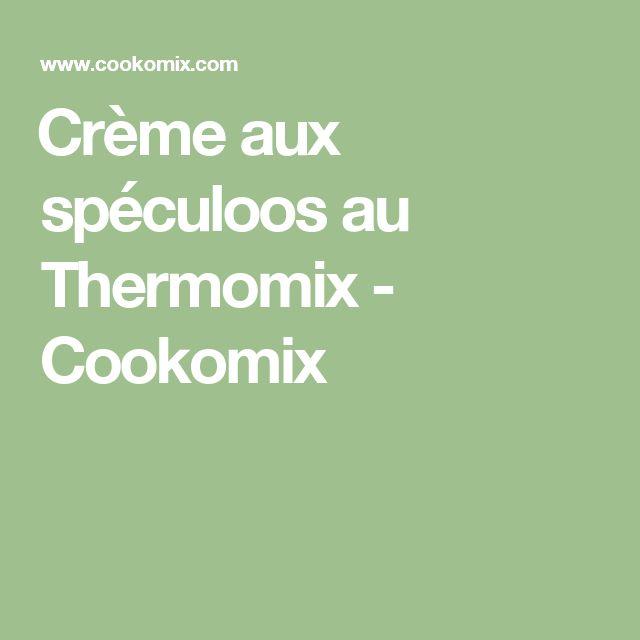 Crème aux spéculoos au Thermomix - Cookomix