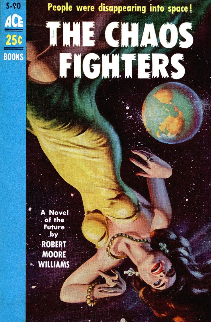 https://flic.kr/p/qZpRxF   Ace S 090 Robert E. Schulz   1955 PBO; The Chaos Fighters by Robert Moore Williams