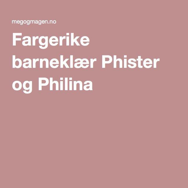 Fargerike barneklær Phister og Philina