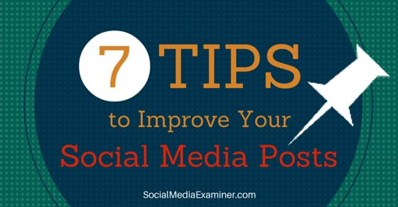 seven ways to get people to remember your business and make your social media efforts successful. |Social Media Examiner
