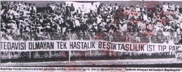 Tedavisi olmayan tek hastalık Beşiktaşlılık İst Tıp. (besiktas) (carsi)