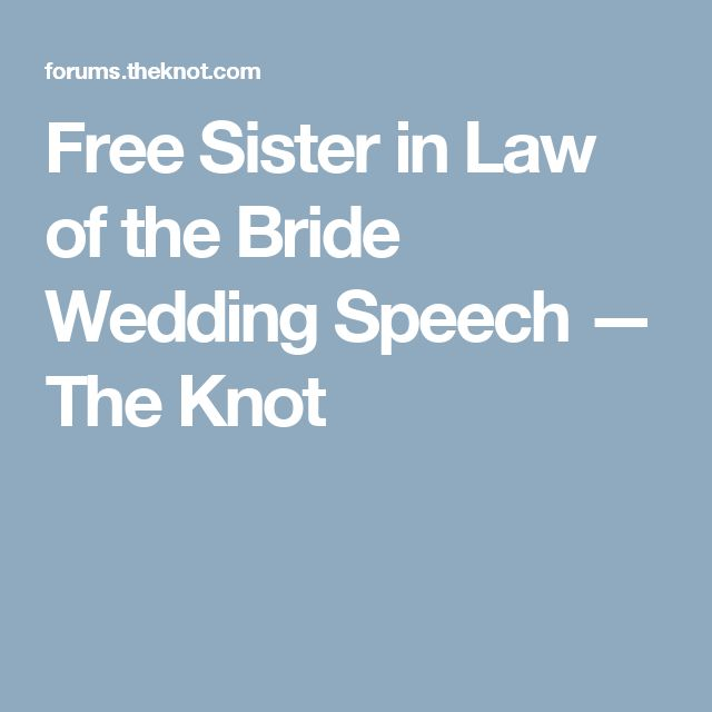 Wedding Speech Ideas For Sister In Law : law of the bride wedding speech wedding speeches sister in law wedding ...